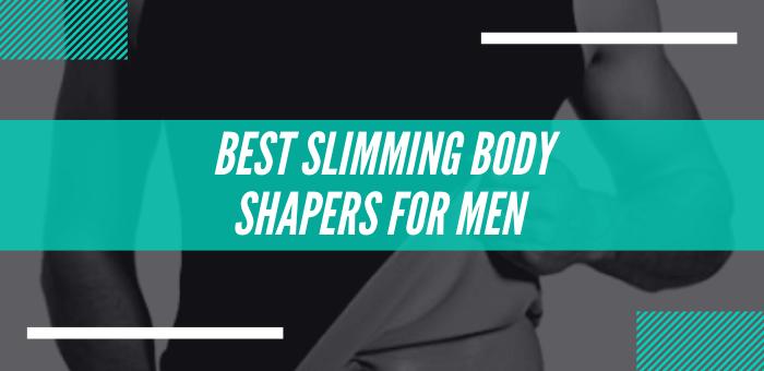 Best Slimming Body Shapers For Men