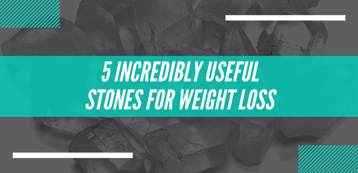 5 Incredibly Useful Stones For Weight Loss